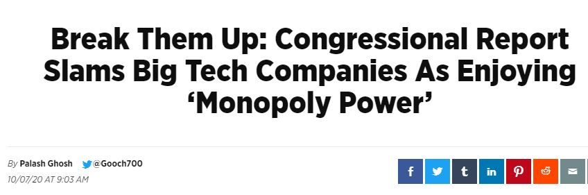 Break Them Up: Congressional Report Slams Big Tech Companies As Enjoying 'Monopoly Power'