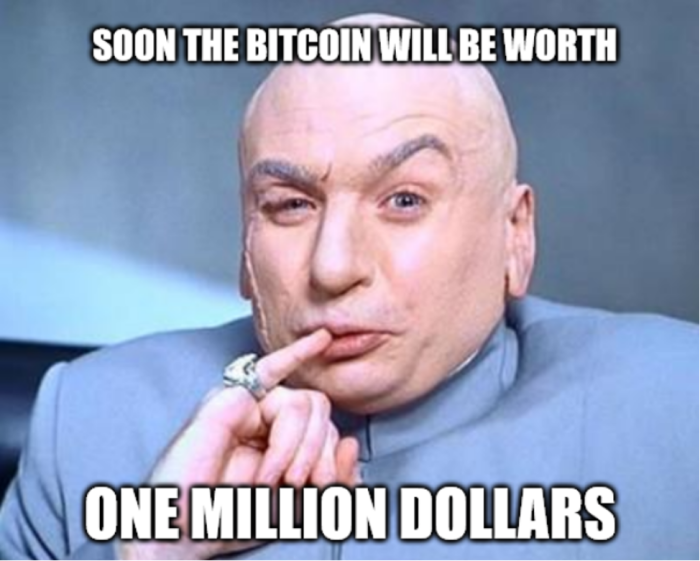 Soon the bitcoin will be worth one million dollars.