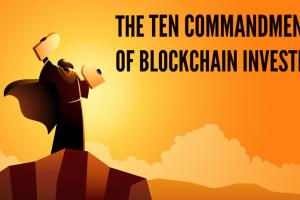 The 10 Commandments of Blockchain Investing
