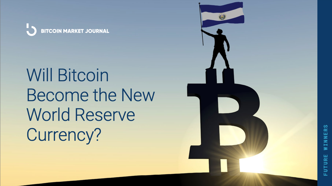 Will Bitcoin Become the New World Reserve Currency?